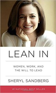 Lean In: Women, Work, and the Will to Lead by Nell Scovell and Sheryl Sandberg