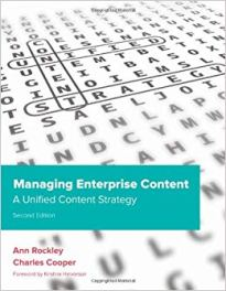 Managing Enterprise Content: A Unified Content Strategy by Ann Rockley and Charles Cooper