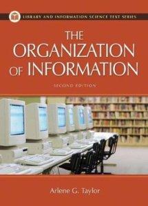 The Organization of Information by Arlene G. Taylor